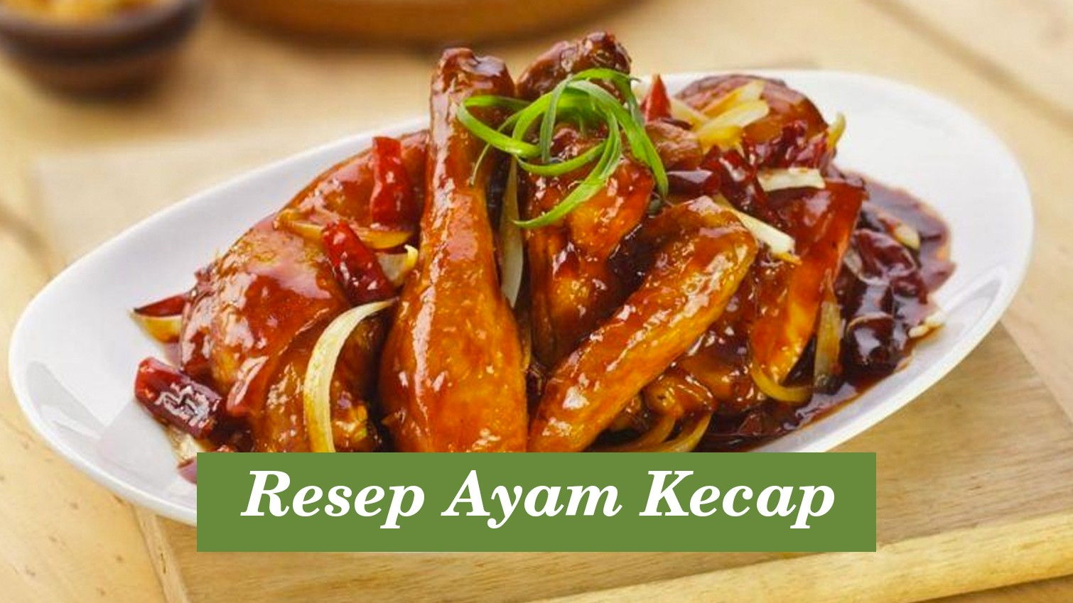 Resep Ayam Kecap Enak Dan Nikmat Orami