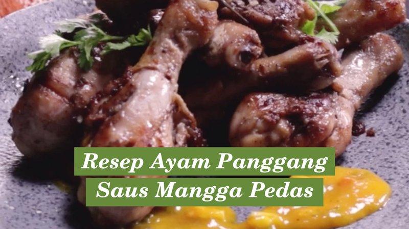 Resep Ayam Panggang Saus Mangga Pedas