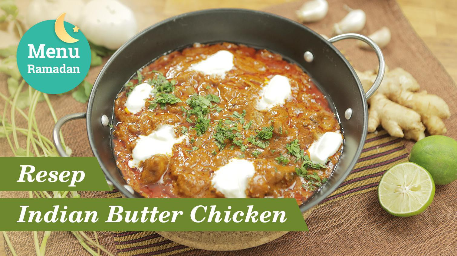 Menu Sahur Yang Mudah Dibuat Yuk Coba Indian Butter Chicken