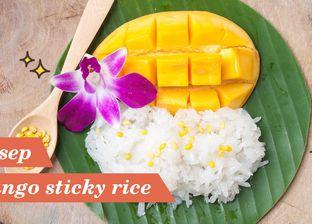 Yuk Ikuti Resep Mango Sticky Rice Sedap yang Mudah Dibuat Ini